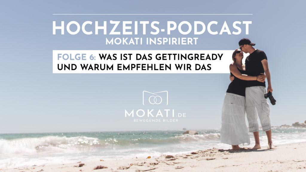 MOKATI Podcast: Was ist das Getting Ready und warum empfehlen wir es?