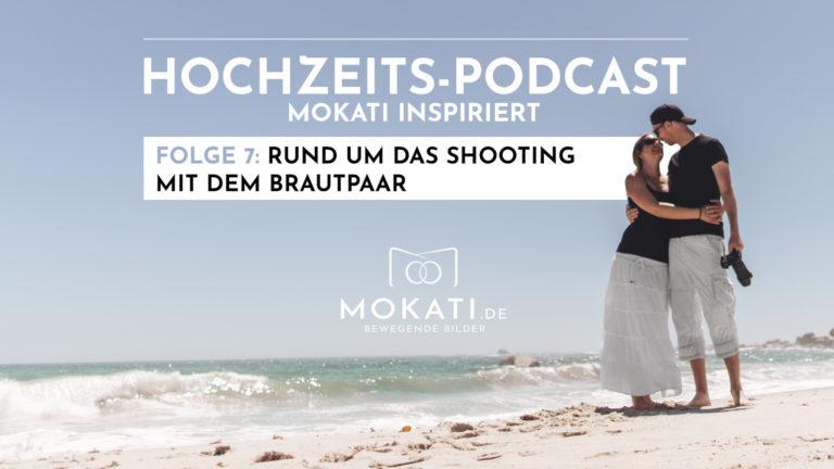 MOKATI Podcast: Alles rund um das Shooting mit dem Brautpaar am Tag der Hochzeit