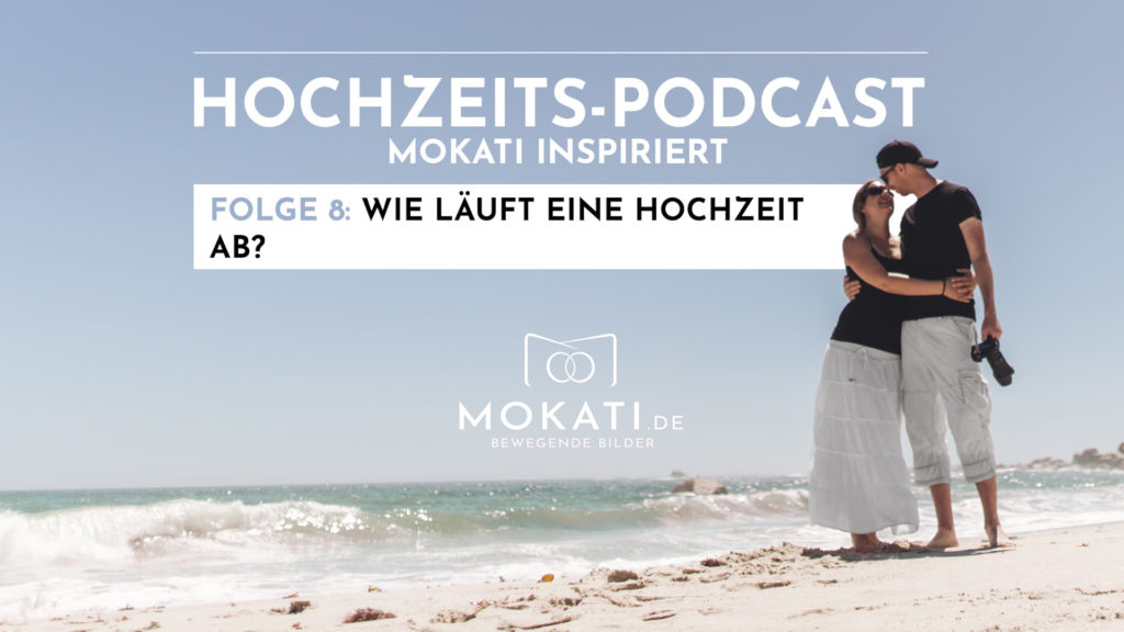 MOKATI Podcast: Wie läuft ein klassischer Hochzeitstag ab?