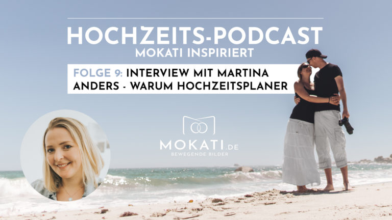 MOKATI Podcast: Interview mit Martina Anders - Hochzeitsplanerin Weddingplaner bei Agentur Traumhochzeit München Seenland