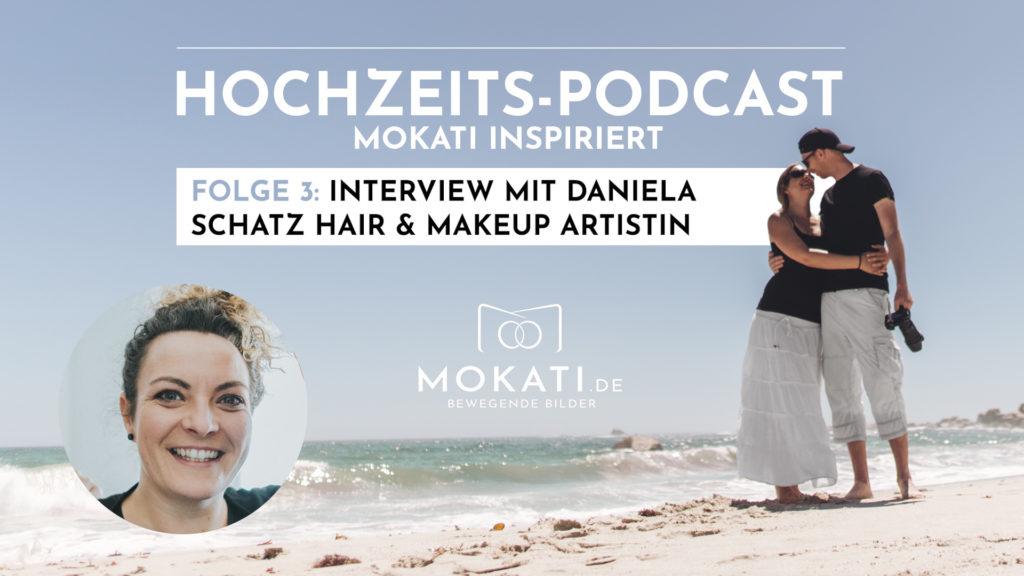 MOKATI im Interview für den Hochzeits-Podcast mit Daniela Schatz Hair & Makeup Artistin
