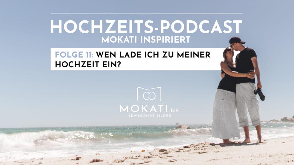 011-mokati-podcast-wen-lade-ich-zu-meiner-hochzeit-ein